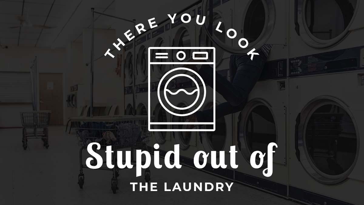 da schaust du dumm aus der wäsche