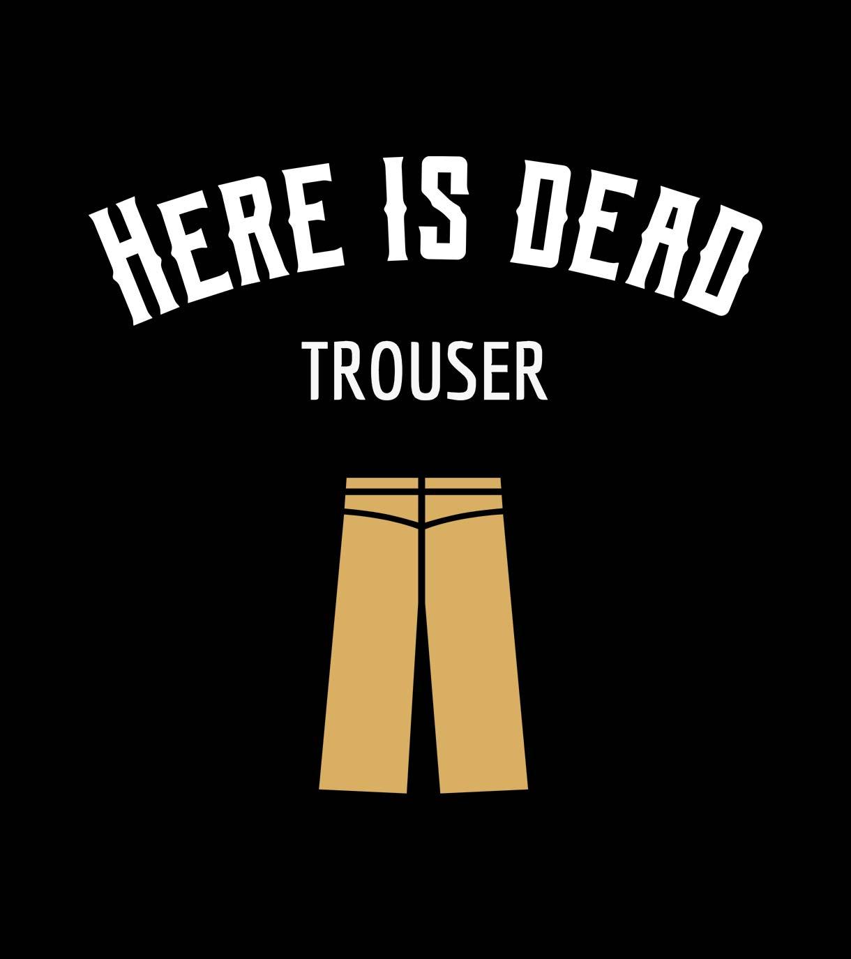 denglisch - here is dead trouser